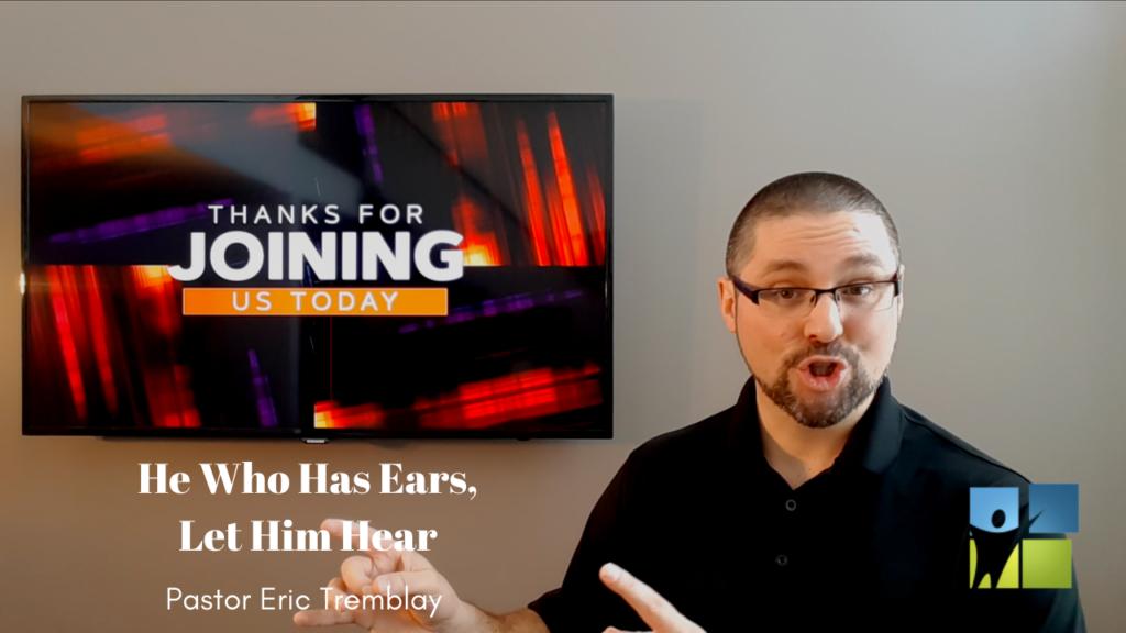 He Who Has Ears Let Him Hear