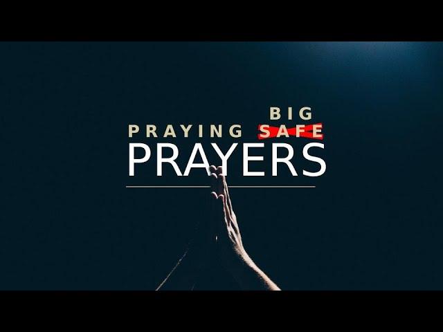praying_big_prayers