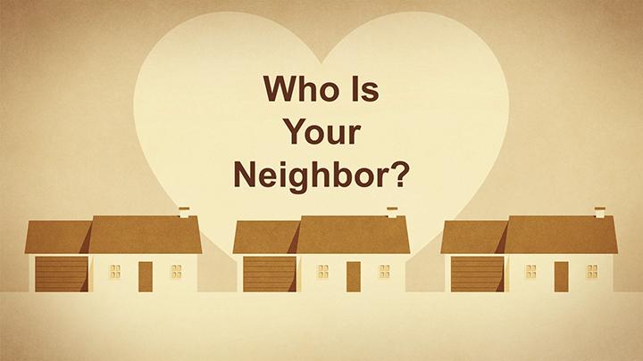 Who Is Your Neighbor